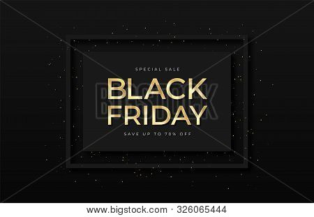 Black Friday Sale Banner. Shiny Golden Text In Frame With Glitter And Confetti. Luxury Dark Backgrou