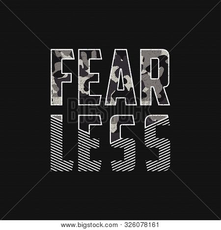 Fearless - Slogan Typography With Camouflage Texture For T Shirt. Military T-shirt Design With Grung