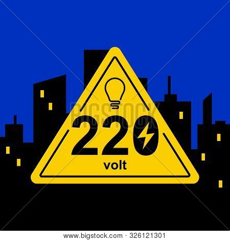 Yellow Triangular Sign Of 220 Volts Against The Background Of The Night City. Flat Vector Illustrati