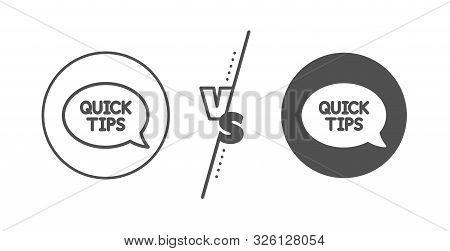Helpful Tricks Speech Bubble Sign. Versus Concept. Quick Tips Line Icon. Line Vs Classic Quickstart