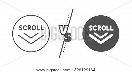 Scrolling Screen Sign. Versus Concept. Scroll Down Arrow Line Icon. Swipe Page. Line Vs Classic Scro