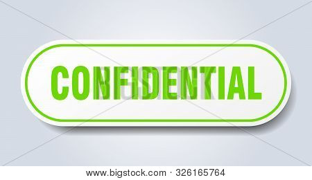 Confidential Sign. Confidential Rounded Green Sticker. Confidential