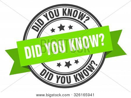 Did You Know Label. Did You Know Green Band Sign. Did You Know