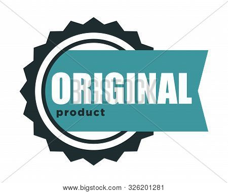 Premium Quality, Original Product And Best Label Isolated Icon