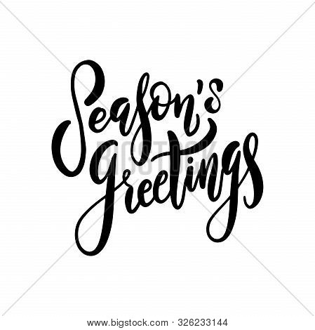 Seasons Greetings. Hand Drawn Creative Vector Calligraphy Brush Pen Lettering. Design For Holiday Gr