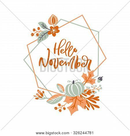 Hello November Hand Lettering Text On Poligon Vector Wreath With Autumn Leaves And Flowers. Inspirat