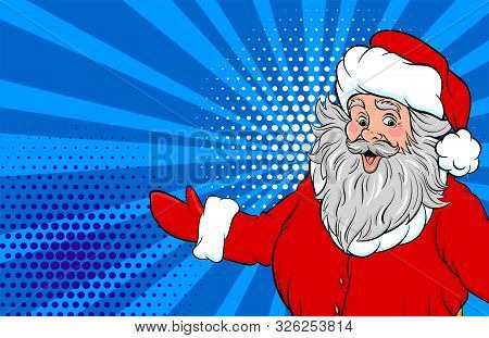 Funny Old Santa Show Place For Text Pop Art Style. Retro Christmas Greeting Card. Comic Book Text Ve