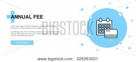 Annual Fee Icon, Banner Outline Template Concept. Annual Fee Line Illustration