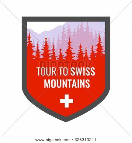 Tour To Swiss Alps - Coat Of Arms, Vector Blazon Illustration In Red Color With Alpine Mountains And