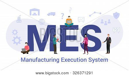 Mes Manufacturing Execution System Concept With Big Word Or Text And Team People With Modern Flat St