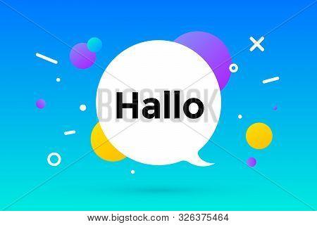 Hallo. Banner, Speech Bubble, Poster And Sticker Concept