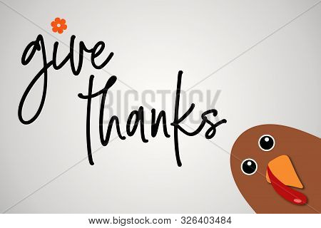 Happy Thanksgiving Text Cartoon Turkey On White Gradient Background Thanksgiving Poster. Give Thanks