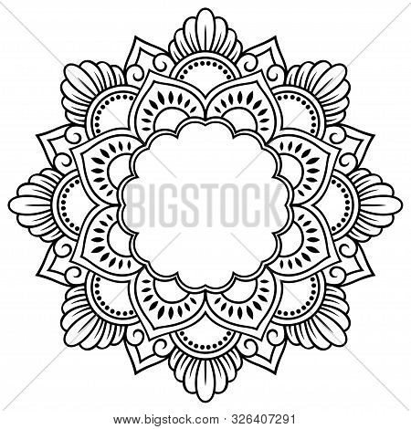 Circular Frame Pattern In Form Of Mandala For Henna, Mehndi, Tattoo, Decoration. Decorative Frame -