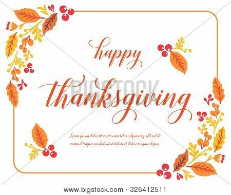 Modern Lettering Of Thanksgiving, With Texture Art Of Autumn Leaf Flower Frame. Vector