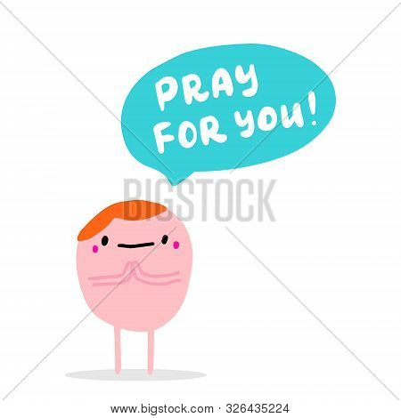 Pray For You Hand Drawn Vector Illustration In Cartoon Comic Style