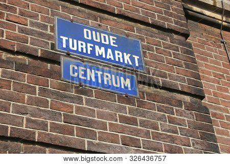 Amsterdam, Netherlands - Street Name Sign. Oude Turfmarkt.