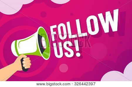 Follow Us Banner. Loudspeaker In Hand Invite Followers, Online Social Media Brand Communication And