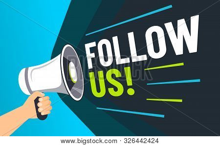 Follow Us. Inviting Followers, Loudspeaker In Hand Invite Follower And Advertising Social Media Mark