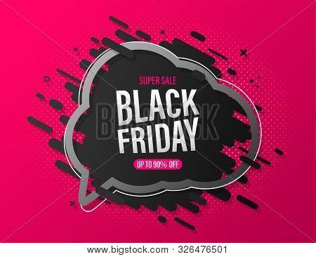 Black Friday Sale Banner. Discount Poster With Speech Bubble And Lettering On Pink Background To Adv