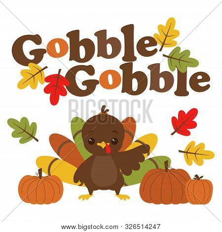 Cute Card Of Funny Turkey And Pumpkin Isolated On White Background, Turkey Gobbling, Vector Illustra