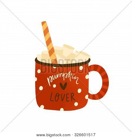 Pumpkin Spice Homemade Latte Flat Vector Illustration. Tasty Cappuccino With Marshmallow And Candy C