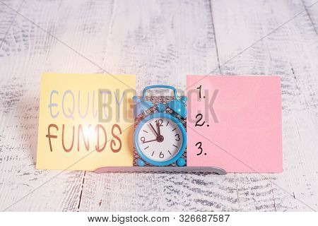 Text sign showing Equity Funds. Conceptual photo type of mutual fund that buys ownership in businesses. poster