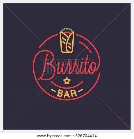 Burrito Bar Logo. Round Linear Of Mexican Burrito