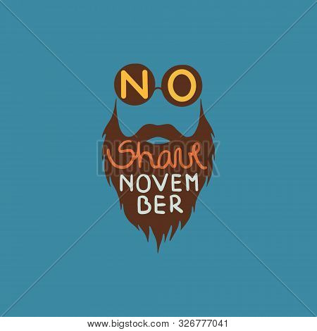 Prostate Cancer Awareness. Beard Silhouette With No Shave November Lettering. Vector Illustration.