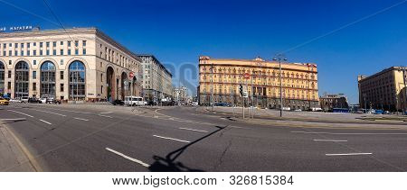 Moscow, Russia - April 24, 2019: Panoramic View To Lubyanka Square With Building Of Fsb Of Russia Fo