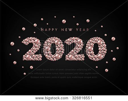 Happy New Year 2020 Design Concept With Numbers Of Rose Gold Beads And Text On Black. Golden Pink Pe