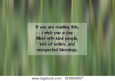 Inspirational Quote - If You Are Reading This, I Wish You A Day Filled With Kind People, Lots Of Smi