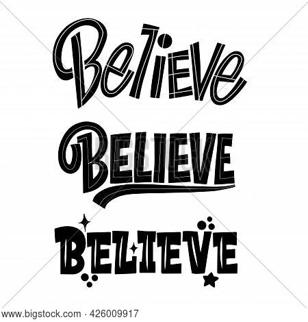Lettering Believe On A White Background. Isolated Vector. Graphic Design Lifestyle Lettering. Handwr