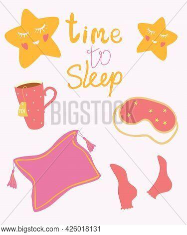 Time To Sleep. Items For Sleeping. Tea Mug, Stars, Socks, Sleep Mask, Pillow. Good Night Sleep Tight
