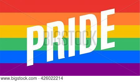 Pride, Lgbt Flag. Poster, Banner Or Rainbow Flag Of Lgbt. Colorful Rainbow Lgbt Flag For Pride. Prin