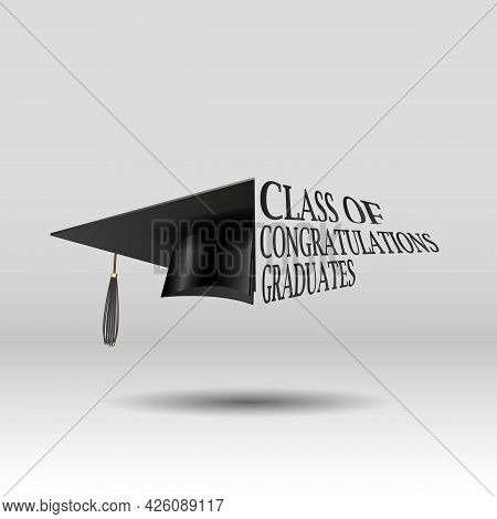 Congratulations, Graduates Class. Vector Template For Graduation Design, Party, Yearbook For High Sc