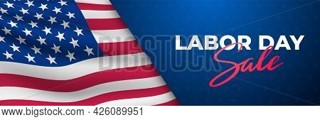 Labor Day Sale Horizontal Banner. Waving Realistic American Flag And Text. Concept Template For Web
