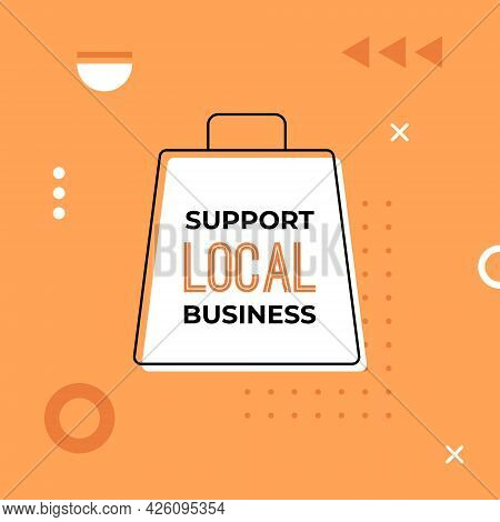 Support Local Business Banner In Memphis Style. Vector Background For Small Business.