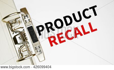 Product Recall On A Paper In A Folder. Refund And Defect Concept