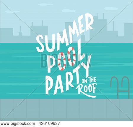 Summer Party On The Roof Lettering Sign, Swimming Pool On Skyscraper Urban City Landscape Background