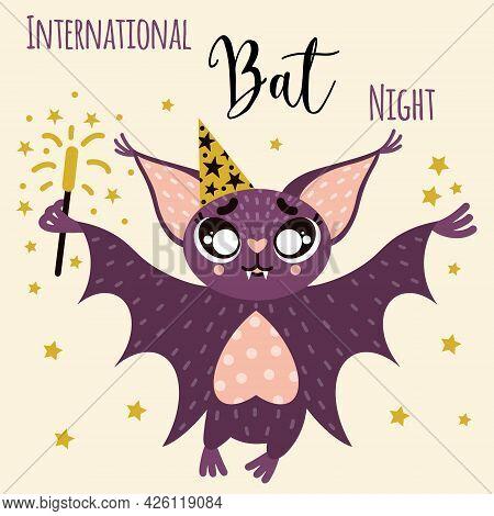 Vector Illustration Of International Bats Night. A Friendly Bat In A Festive Cap Holds A Sparkler. C