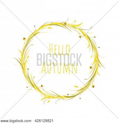 Autumn Wreath With Gold Ears Of Wheat, Barley Or Rye, Blades Of Grass And Flowers. Card With Text He
