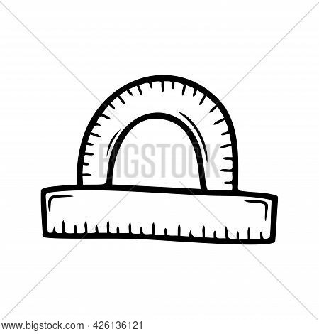 Hand Drawn Ruler Protractor, School, Office Items Isolated On A White Background. Doodle, Simple Out