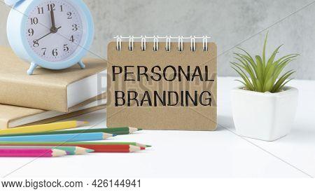 Personal Branding Written In A Notebook. Social Media Concept.