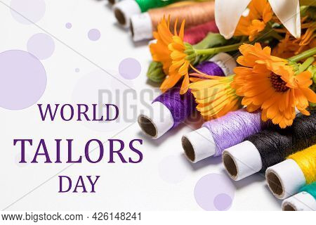 Greeting Card With Multi-colored Threads And The Text World Tailors Day. For The Holiday Of A Seamst