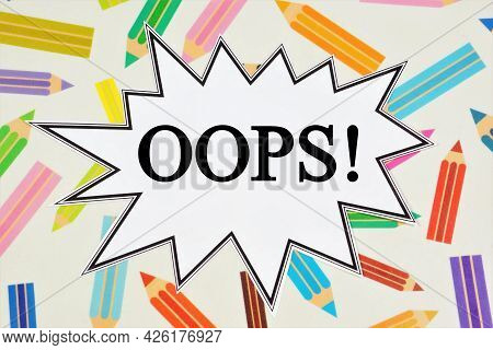 Oops! The Inscription In The Plate. Emotive Interjection, Pronounced When An Erroneous Action Or Res