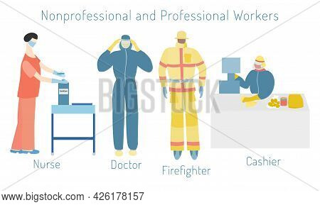 Set With A Nonprofessional And Professional Workers. Doctor, Firefighter, Cashier And Nurse In A Pro