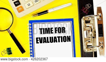 Time For Evaluation. A Text Label In The Planning Notebook. Displaying The Variability Of Things And