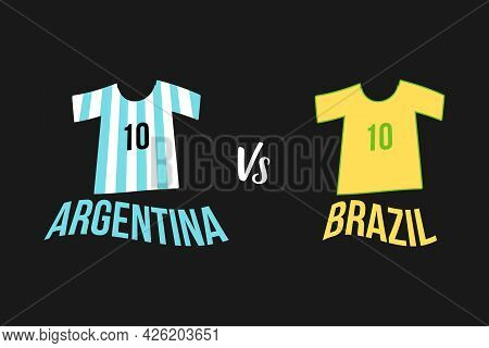 Argentina Vs Brazil T-shirt Jersey - Vector Illustration. Argentina And Brazil Typography Text.