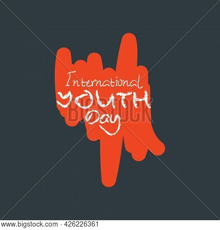 International Youth Day Sign With Crayoned Scratch With Orange And Grey Background Vector Illustrati