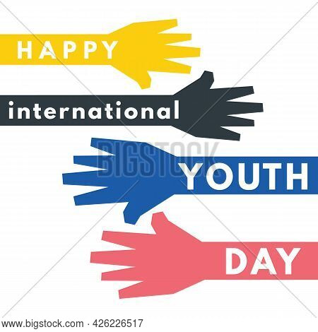 Happy International Youth Day Sign Letter Inside Colorful Hands Shape